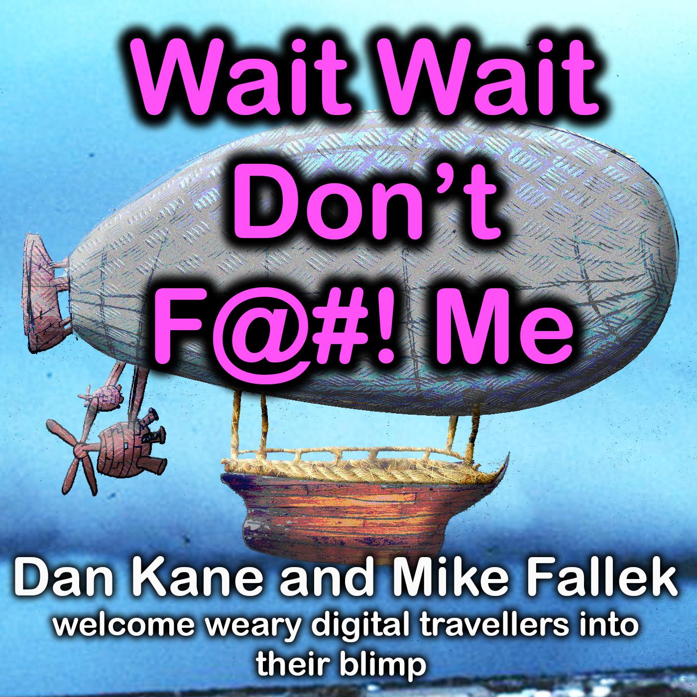 WWDFM: Wait Wait Don't F@#! Me